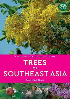 A Naturalist's Guide to the Trees of Southeast Asia - Naturalist's Guide (Paperback)