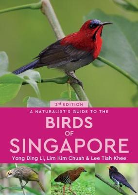 A Naturalist's Guide to the Birds of Singapore (Paperback)