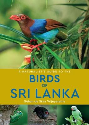 A A Naturalist's Guide to the Birds of Sri Lanka (2nd edition) - Naturalist's Guide (Paperback)