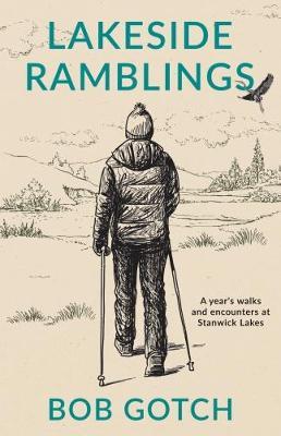 Lakeside Ramblings: A Year of Walks at Stanwick Lakes (Paperback)