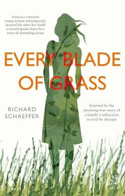 Every Blade of Grass: The Story of a Frightening Trial by Therapy (Paperback)