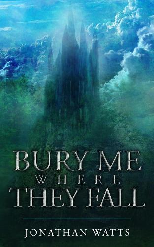 Bury Me Where They Fall (Paperback)