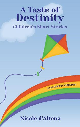 A Taste of Destinity Children's Stories - Destinity 1 (Paperback)
