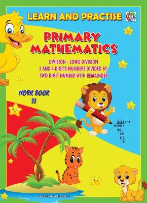 LEARN BY PRACTISE: PRIMARY MATHEMATICS WORKBOOK ~ 31: Long Division 3 and 4 Digits Numbers Divide by Two Digits Number With Remainder - Learn by Practise 31 (Paperback)