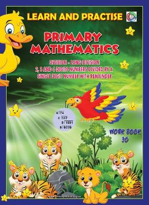 LEARN BY PRACTISE: PRIMARY MATHEMATICS WORKBOOK ~ 30: Long Division 2, 3 and 4 Digits Numbers Divide by a Single Digit Number with Remainder - Learn by Practise 30 (Paperback)