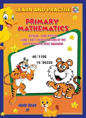 LEARN BY PRACTISE: PRIMARY MATHEMATICS WORKBOOK ~ 29: Long Division 4 and 5 Digits Numbesr Divide by Two Digits Number Without Remainder - Learn by Practise 29 (Paperback)