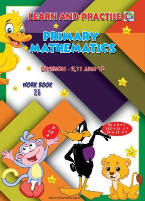 LEARN BY PRACTISE: PRIMARY MATHEMATICS WORKBOOK ~ 26: Division - 9, 11 and 12 - Learn by Practise 26 (Paperback)