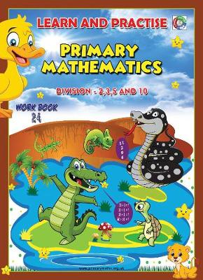 LEARN BY PRACTISE: PRIMARY MATHEMATICS WORKBOOK ~ 24: Division - 2,3,5 and 10 - Learn by Practise 24 (Paperback)