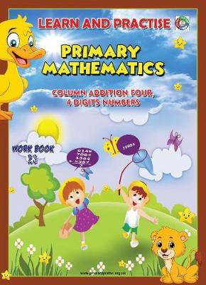 LEARN BY PRACTISE: PRIMARY MATHEMATICS WORKBOOK ~ 23: Column Addition Four, 4 Digits Numbers - Learn by Practise 23 (Paperback)