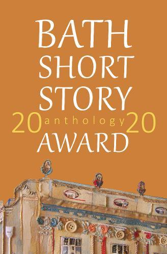 The Bath Short Story Award Anthology 2020 - Bath Short Story Award (Paperback)