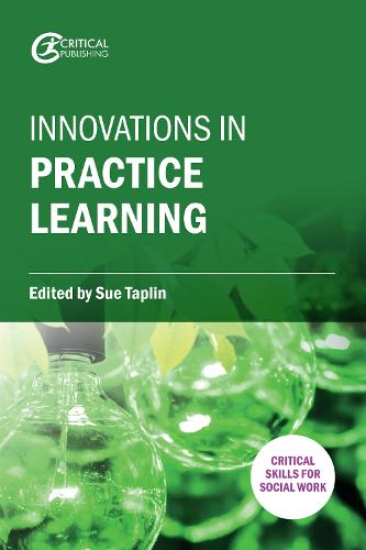 Innovations in Practice Learning - Critical Skills for Social Work (Paperback)