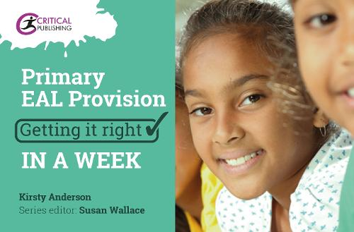 Primary EAL Provision: Getting it Right in a Week - Getting it Right in a Week (Paperback)