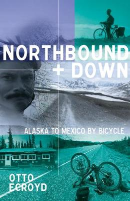 Northbound and Down: Alaska to Mexico by Bicycle (Paperback)