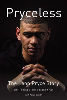 Pryceless: The Leon Pryce Story - Authorised Autobiography (Hardback)