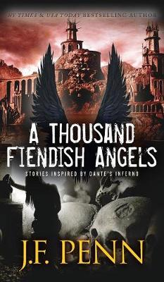 A Thousand Fiendish Angels: Three Short Stories Inspired By Dante's Inferno (Hardback)