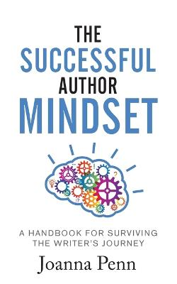 The Successful Author Mindset: A Handbook for Surviving the Writer's Journey (Paperback)