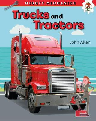 Trucks and Tractors - Mighty Mechanics (Paperback)
