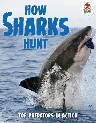 Shark! How Sharks Hunt (Paperback)