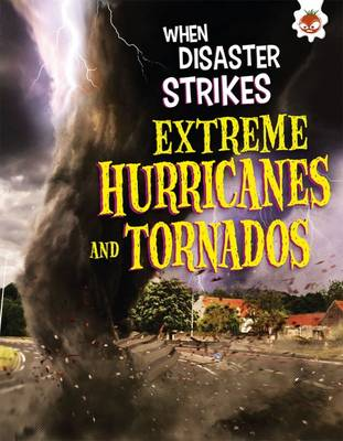 When Disaster Strikes - Extreme Hurricanes and Tornados (Paperback)