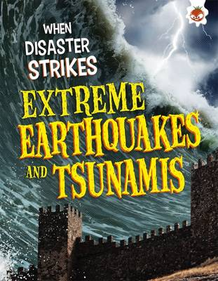 When Disaster Strikes - Extreme Earthquakes and Tsunamis (Paperback)