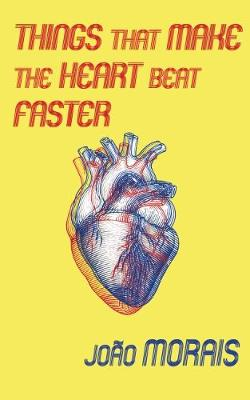Things That Make the Heart Beat Faster (Hardback)