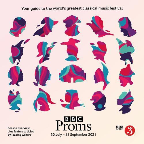 BBC Proms 2021: Festival Guide - BBC Proms Guides (Paperback)