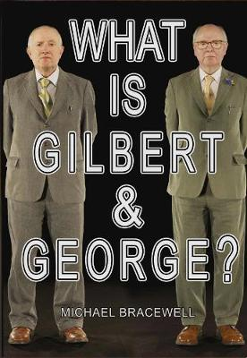 What Is Gilbert & George? (Hardback)