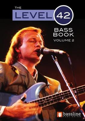 The Level 42 Bass Book - Volume 2 (Paperback)