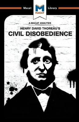 Civil Disobedience - The Macat Library (Paperback)