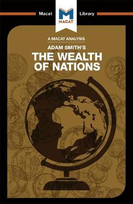 The Wealth of Nations - The Macat Library (Paperback)