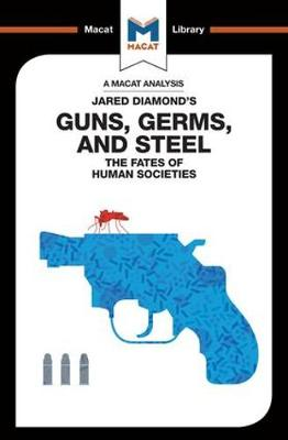 Guns, Germs & Steel: The Fate of Human Societies - The Macat Library (Paperback)
