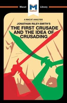 The First Crusade and the Idea of Crusading - The Macat Library (Paperback)