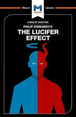 The Lucifer Effect - The Macat Library (Paperback)