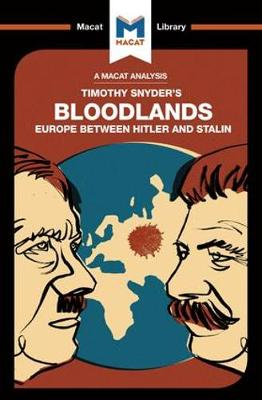 Bloodlands: Europe Between Hitler and Stalin - The Macat Library (Paperback)