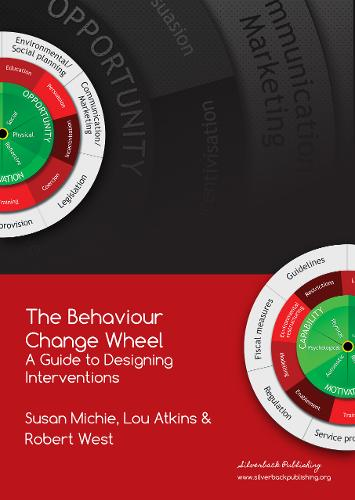 The Behaviour Change Wheel: A Guide To Designing Interventions (Paperback)