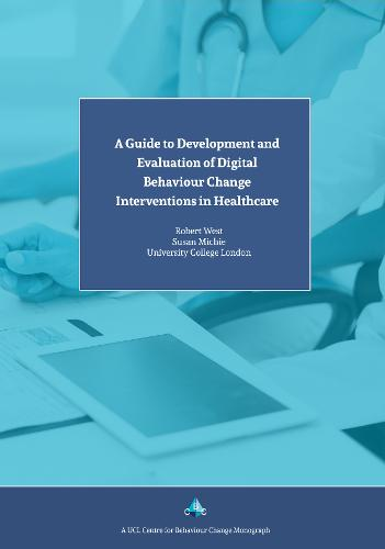 A Guide to Development and Evaluation of Digital Behaviour Change Interventions in Healthcare (Paperback)
