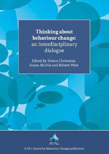 Thinking About Behaviour Change: An Interdisciplinary Dialogue (Paperback)