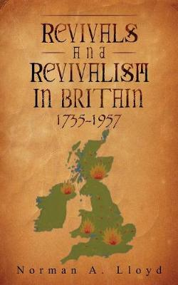 Revival and Revivalism in Britain 1735-1957 (Paperback)