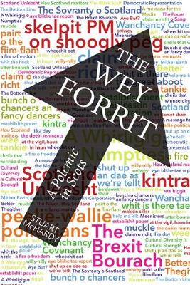 The Wey Forrit: A Polemic in Scots (Paperback)