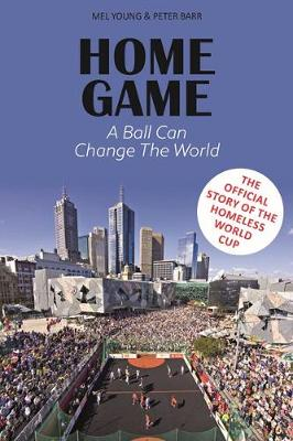 Home Game: The story of the Homeless World Cup (Hardback)