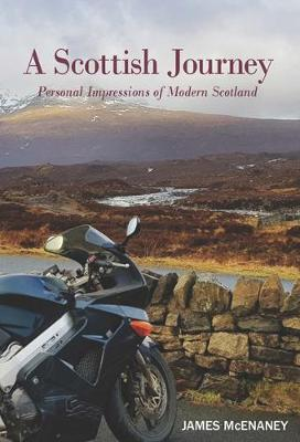 A Scottish Journey: Personal Impressions of Modern Scotland (Paperback)