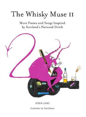 The Whisky Muse Volume II: Scotch Whisky in Poem and Song - The Whisky Muse 2 (Paperback)