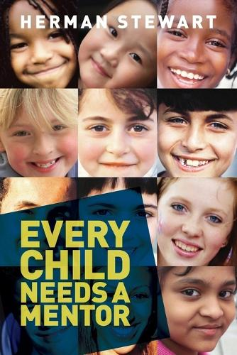 Every Child Needs a Mentor (Paperback)