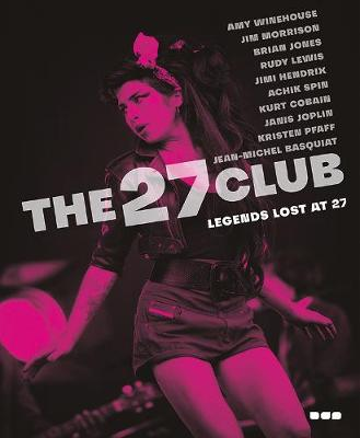 The 27 Club: Legends Lost at 27 (Paperback)