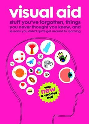 Visual Aid: Stuff You've Forgotten, Things You Never Thought You Knew and Lessons You Didn't Quite Get Around to Learning (Paperback)