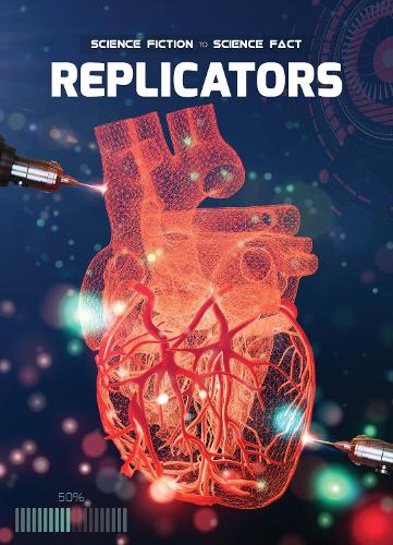 Replicators - Science Fiction to Science Fact (Hardback)