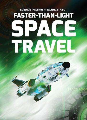 Faster-Than-Light Space Travel - Science Fiction to Science Fact (Hardback)
