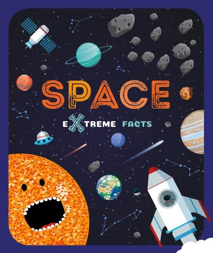 Space - Extreme Facts (Hardback)