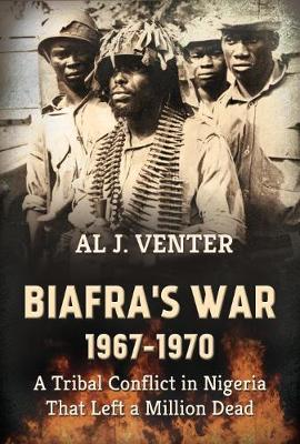 Biafra'S War 1967-1970: A Tribal Conflict in Nigeria That Left a Million Dead (Paperback)