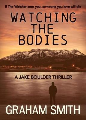 Watching the Bodies (Paperback)